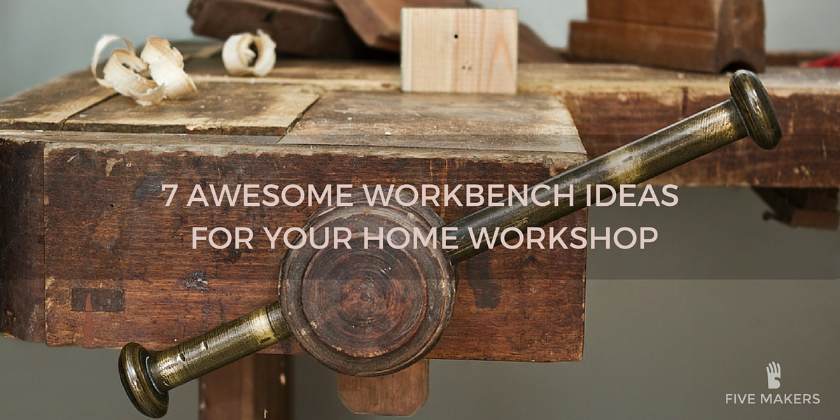 7 Awesome Workbench Ideas For Your Home Workshop xxeNEI